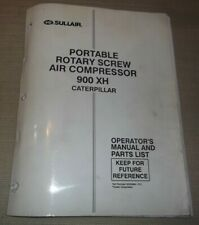 Sullair 900 Xh Caterpillar Air Compressor Parts Operation Maintenance Manual