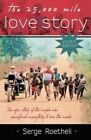 The 25,000 Mile Love Story by Serge Roetheli (Paperback, 2014)