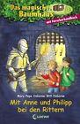 Das magische Baumhaus. Mit Anne und Philipp bei den Rittern von Will Osborne (2004, Gebunden)