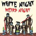 Weird Night von White Night (2016)
