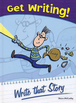 McCarthy, Shaun, Get Writing! Write that Story Hardback, Very Good Book