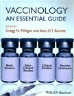 Vaccinology: An Essential Guide by Gregg N. Milligan, Alan D. T. Barrett (Paperback, 2015)