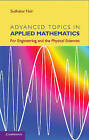 Advanced Topics in Applied Mathematics: for Engineering and the Physical Sciences by Sudhakar Nair (Hardback, 2011)