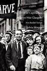 The Crisis of Capitalism in Inter-War Glasgow: Five Realist Novels by Sylvia Morgan (Paperback, 2012)