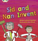 Sid and Nan Invent: Set 08 by Nicola Sandford (Paperback, 2010)