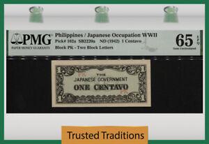 TT PK 102a 1942 PHILIPPINES JAPANESE OCCUPATION WWII 1 CENTAVO PMG 65 EPQ GEM!