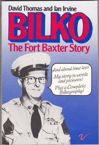 Bilko: The Fort Baxter Story By David Thomas, Ian Irvine