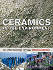 Ceramics in the Environment: An International Review by Janet Mansfield (Hardback, 2005)