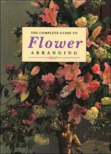 The-Complete-Guide-To-Flower-Arranging-Very-Good-Hardcover