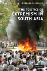 The Politics of Extremism in South Asia by Deepa M. Ollapally (Paperback, 2008)
