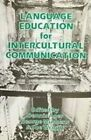 Language Education for Intercultural Communication: Conference on Multilingualism and Ethnicity in Europe : Papers by Channel View Publications Ltd (Paperback, 1993)