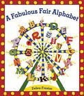 A Fabulous Fair Alphabet by Debra Frasier (Hardback, 2010)