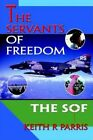 Servants of Freedom The Sof 9780595765898 by Keith R Parris Hardback