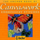 The Anchor Book of Canvaswork Embroidery Stitches by Eve Harlow (Paperback, 1997)