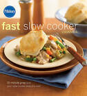 Pillsbury Fast Slow Cooker Cookbook: 15-minute Prep and Your Slow Cooker Does the Rest! by Pillsbury Editors (Hardback, 2009)