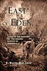 East of Eden: Living in the Shadows of the Garden: A Study of Genesis 4:16 by F Wayne Mac Leod (Paperback / softback, 2015)