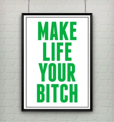 Motivational inspirational quote positive life poster picture print YOUR BITCH