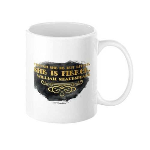 She Is Fierce Shakespeare Quote Coffee Mug In 11 Or Though She Be But Little Home Décor Stickers