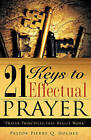 21 Keys to Effectual Prayer by Pierre Q Holmes (Hardback, 2008)