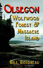 Olsegon: Wolfwood Forest & Massacre Island by Bill Boudreau (Paperback, 2006)
