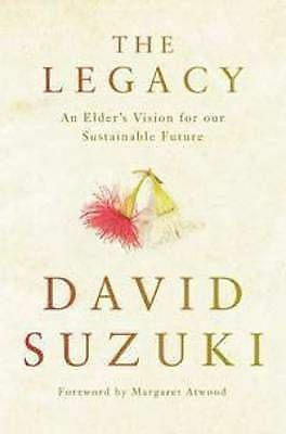 1 of 1 - The Legacy An Elder's Vision for Our Sustainable FUTURE by David T. Suzuki
