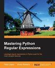 Mastering Python Regular Expressions by Felix Lopez (Paperback, 2014)