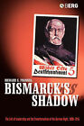 Bismarck's Shadow: The Cult of Leadership and the Transformation of the German Right, 1898-1945 by Richard Frankel (Paperback, 2004)
