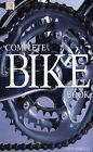Complete Bike Book by Chris Sidwells (Hardback, 2003)