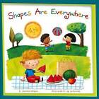 Shapes Are Everywhere! by Charles Ghigna (Hardback, 2013)
