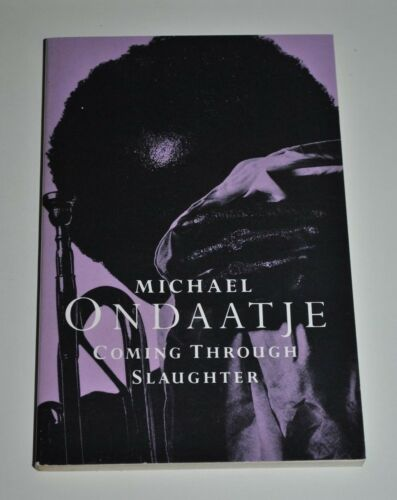 1 of 1 - Coming Through Slaughter by Michael Ondaatje (Picador Paperback, 1984) Very Good