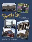 Simply Go, an Amazing U.K. Adventure by Jeff Thompson, Kristy Thompson (Paperback / softback, 2013)