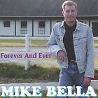 Forever and Ever by Mike Bella (CD, Jul-2003, Five Star Recordings)