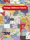 Vintage Children's Fabrics by Kay Hanauer (Paperback, 2011)