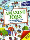 Lonely Planet World Search: Amazing Jobs by Lonely Planet (Board book, 2014)