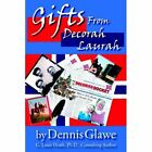 Gifts From Decorah Laurah 9781425932923 by Dennis Glawe Hardcover