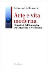 Arte e vita moderna. Situazioni dell'immagine tra Ottocento e Novecento