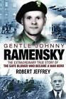 Gentle Johnny Ramensky: The Extraordinary True Story of the Safe Blower Who Became a War Hero by Robert Jeffrey (Paperback, 2010)