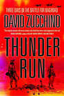Thunder Run: Three Days in the Battle for Baghdad by David Zucchino (Paperback, 2004)