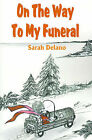 On the Way to My Funeral by Sarah Delano (Paperback / softback, 2001)