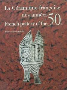 Copieux Livre/book : CÉramique Francaise AnnÉes 50 (french Pottery 50s,1950s Ceramics