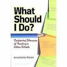 Series on school reform: What Should I Do? : Confronting Dilemmas of Teaching in