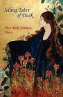 Telling Tales of Dusk by Terri Kirby Erickson (Paperback / softback, 2009)