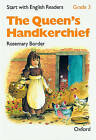 Start with English Readers: Grade 3: The Queen's Handkerchief by D. H. Howe, Rosemary Border (Paperback, 1988)