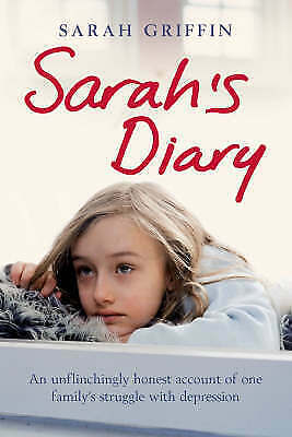 """1 of 1 - """"VERY GOOD"""" Sarah's Diary: An unflinchingly honest account of one family's strug"""