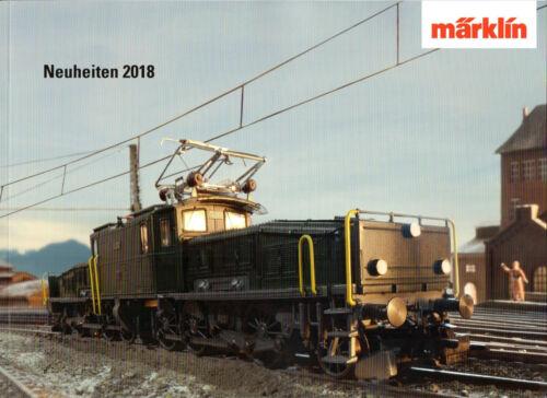 MARKLIN NEW ITEMS CATALOG 2018! Z /& 1 MÄRKLIN NEUHEITEN PROSPEKT 2018 für H0