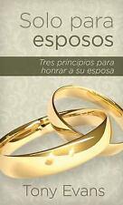 Solo para Esposos : Tres Principios para Honrar a Su Esposa by Tony Evans...