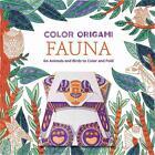 Color Origami: Fauna (Origami Coloring Book) von Marc Kirschenbaum (2016, Taschenbuch)
