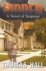 Hidden: A Novel of Suspense by Thomas Hall (Paperback / softback, 2013)