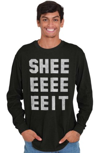 Sheeeit Funny TV Show Internet Meme Gif Clay Long Sleeve Tees Shirts T-Shirts