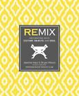 Remix : Decorating with Culture, Objects, and Soul by Bryan Mason and Jeanine Hays (2013, Hardcover)